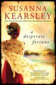 Susanna Kearsley - A Desperate Fortune