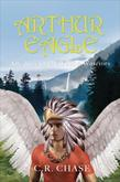 Arthur Eagle Volume 1: The Rise of the Young Warriors