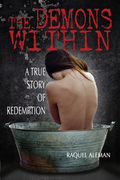 The Demons Within: A True Story of Redemption