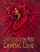 Lamentations of the Wood: A Sensual Retelling of Classic Fairy Tales