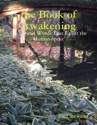 The Book of Awakening: Images and Words That Uplift the Human Spirit