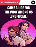 Game Guide for the Wolf Among Us (Unofficial)