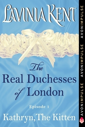 Kathryn, The Kitten: The Real Duchesses of London