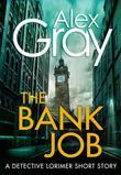 The Bank Job: A Detective Lorimer short story