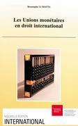 Les unions monétaires en droit international