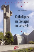 Catholiques en Bretagne au xxe siècle