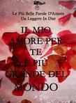 Il mio amore per te è più grande del mondo - Le più belle parole d'amore da leggere in due - Vol.1