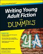 Writing Young Adult Fiction For Dummies
