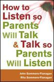 How to Listen so Parents Will Talk and Talk so Parents Will Listen