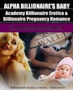 Alpha Billionaire's Baby: Academy Billionaire Erotica & Pregnancy Romance: The Alpha Billionaire Baby Deal: Billionaire Erotica Romance