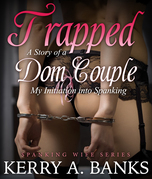 Trapped: A Story of a Dom Couple: My Initiation into Spanking