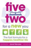 Five Two for a New You: The Fast Formula for a Happier, Healthier Life