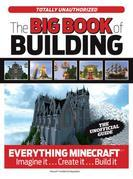 The Big Book of Building: Everything Minecraft®¿ Imagine it¿ Create it¿ Build it