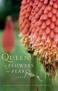 Queen of Flowers and Pearls: A Novel