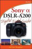 Sony Alpha DSLR-A200 Digital Field Guide