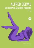 Dictionnaire érotique moderne, volume II : F - Z