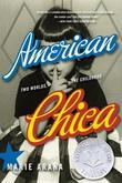 American Chica: Two Worlds, One Childhood