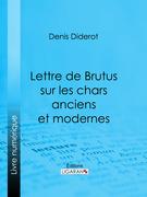 Lettre de Brutus sur les chars anciens et modernes