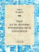 Henri Bergson - Essai sur les données immédiates de la conscience