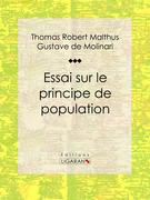 Thomas Robert Malthus - Essai sur le principe de population