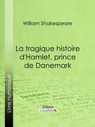 William Shakespeare - La Tragique Histoire d'Hamlet, prince de Danemark