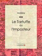 Moliere - Le Tartuffe ou l'Imposteur