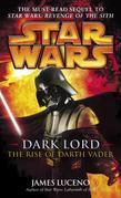 Dark Lord: Star Wars: The Rise of Darth Vader
