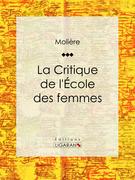 Moliere - La Critique de l'Ecole des femmes