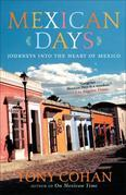 Mexican Days: Journeys into the Heart of Mexico