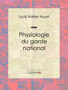 Physiologie du garde national