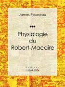 James Rousseau - Physiologie du Robert-Macaire