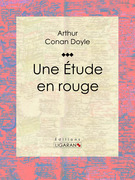 Arthur Conan Doyle - Une Etude en rouge