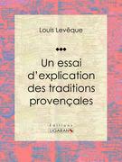 Un essai d'explication des Traditions Provençales
