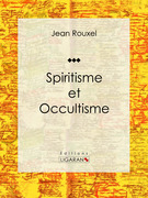 Spiritisme et Occultisme