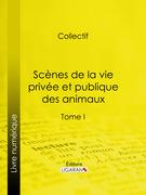 Honore de Balzac - Scènes de la vie privée et publique des animaux