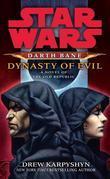 Dynasty of Evil: Star Wars (Darth Bane): A Novel of the Old Republic
