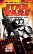 Order 66: Star Wars: A Republic Commando Novel