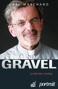 Raymond Gravel, le dernier combat