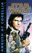 Ambush at Corellia: Star Wars Legends (The Corellian Trilogy)