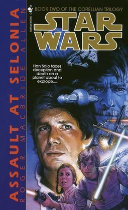 Assault at Selonia: Star Wars (the Corellian Trilogy)