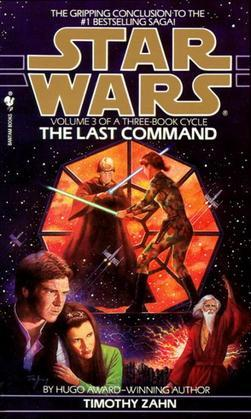 The Last Command: Star Wars Legends (The Thrawn Trilogy): Volume 3