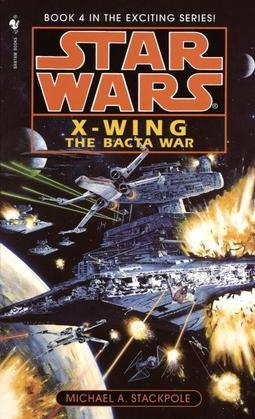 The Bacta War: Star Wars Legends (X-Wing)