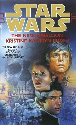 The New Rebellion: Star Wars Legends: Star Wars Series