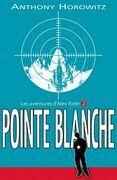 Anthony Horowitz - Alex Rider 2- Pointe Blanche