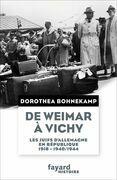 De Weimar à Vichy: Les Juifs d'Allemagne en République, 1918-1940/44