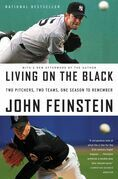 Living on the Black: Two Pitchers, Two Teams, One Season to Remember