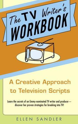 The TV Writer's Workbook: A Creative Approach To Television Scripts