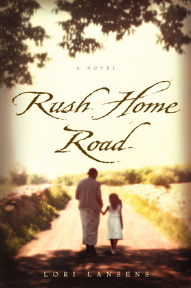 Rush Home Road: A Novel