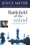 Battlefield of the Mind: Winning the Battle in Your Mind