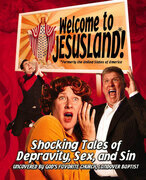 Welcome to JesusLand!: (Formerly the United States of America) Shocking Tales of Depravity, Sex, and Sin Uncovered by God's Favorite Church, Landover